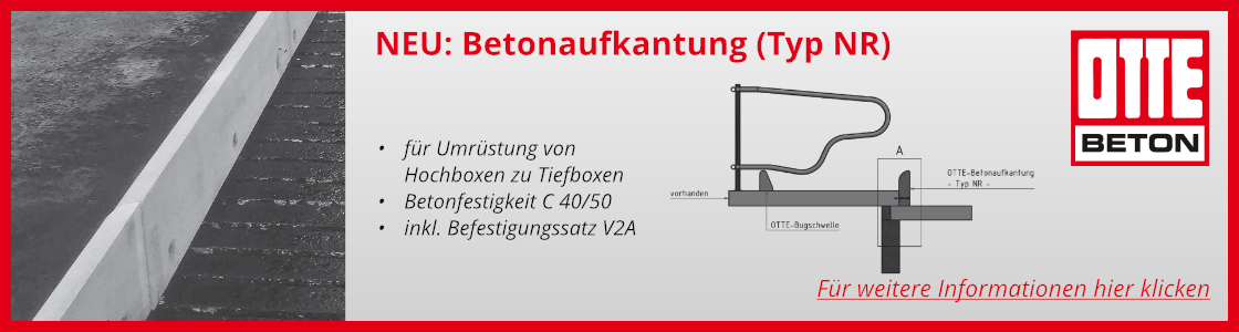 Neu: OTTE Betonaufkantung (Typ NR)